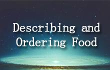 7.Describing and Ordering Food